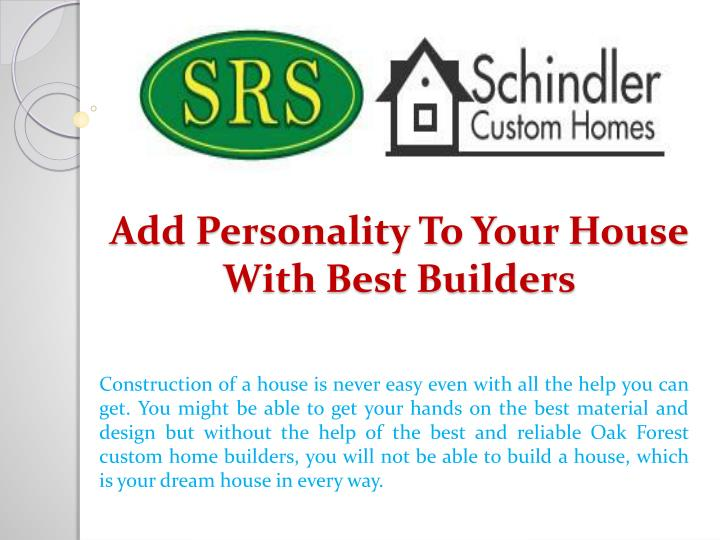 Add personality to your house with best builders