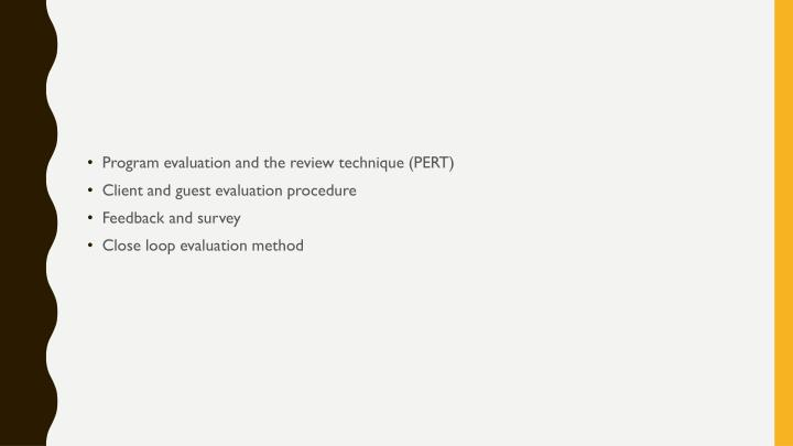 Program evaluation and the review technique (PERT)