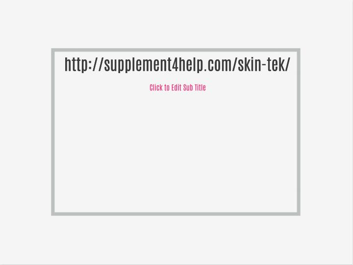 Http://supplement4help.com/skin-tek/