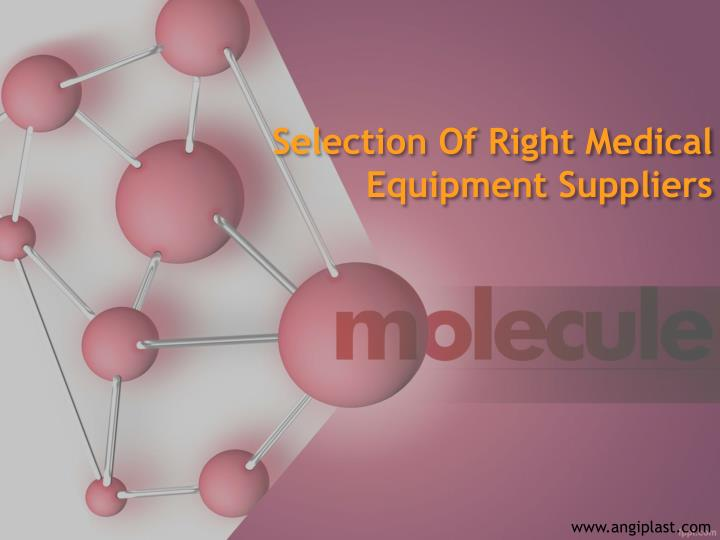 Selection of right medical equipment suppliers