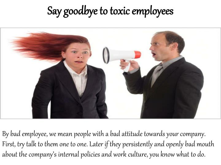 Say goodbye to toxic employees