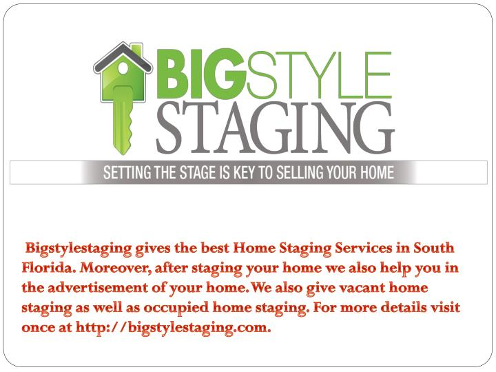 Bigstylestaging gives the best Home Staging Services in South