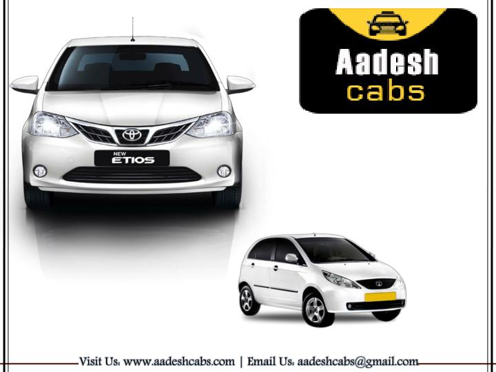 Visit Us: www.aadeshcabs.com | Email Us: aadeshcabs@gmail.com
