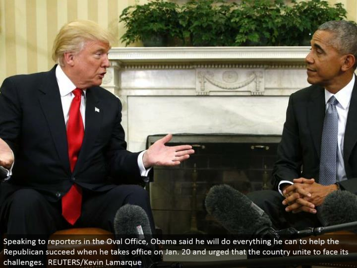 Speaking to correspondents in the Oval Office, Obama said he will do all that he can to help the Republican succeed when he takes office on Jan. 20 and encouraged that the nation join to face its difficulties. REUTERS/Kevin Lamarque