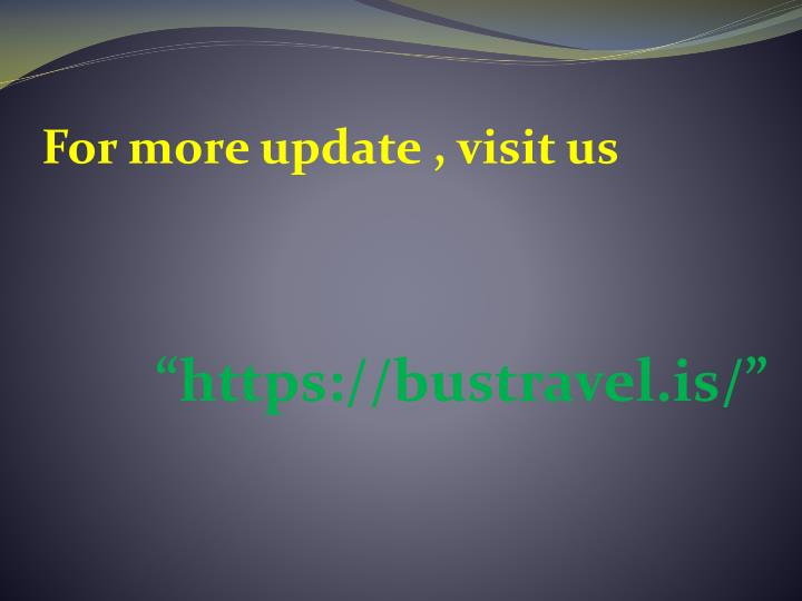 For more update , visit us