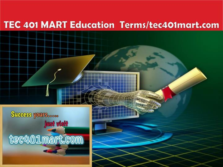 Tec 401 mart education terms tec401mart com