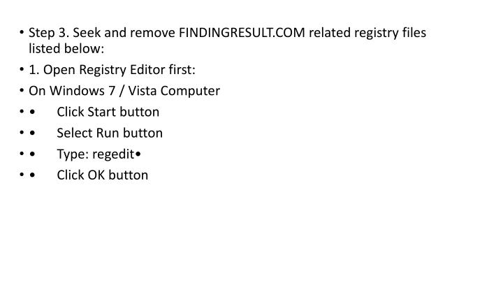 Step 3. Seek and remove FINDINGRESULT.COM related registry files listed below: