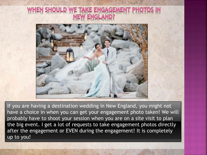 When should we take engagement photos in New England?