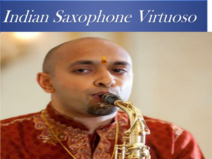 Indian saxophone virtuoso