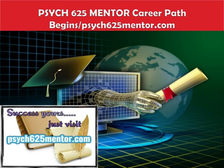 Psych 625 mentor career path begins psych625mentor com