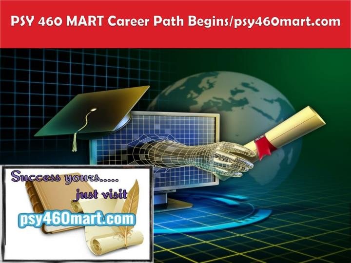 Psy 460 mart career path begins psy460mart com
