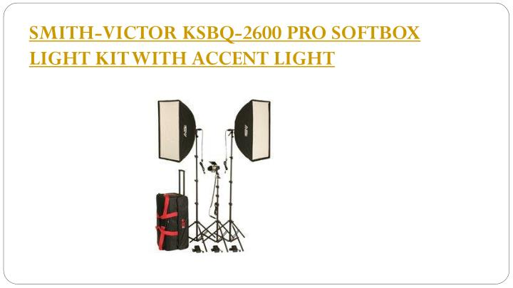 SMITH-VICTOR KSBQ-2600 PRO SOFTBOX LIGHT KIT WITH ACCENT LIGHT