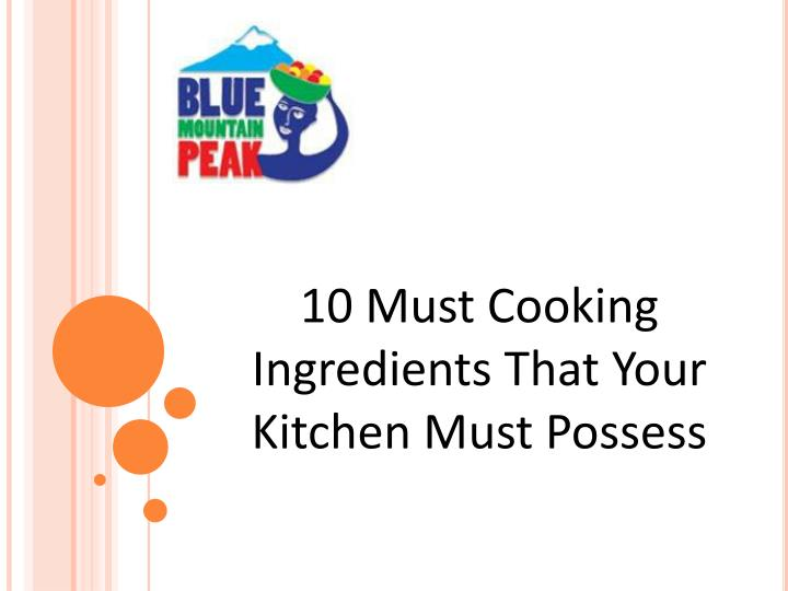 10 Must Cooking Ingredients That Your Kitchen Must Possess