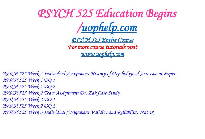 PSYCH 525 Education Begins/