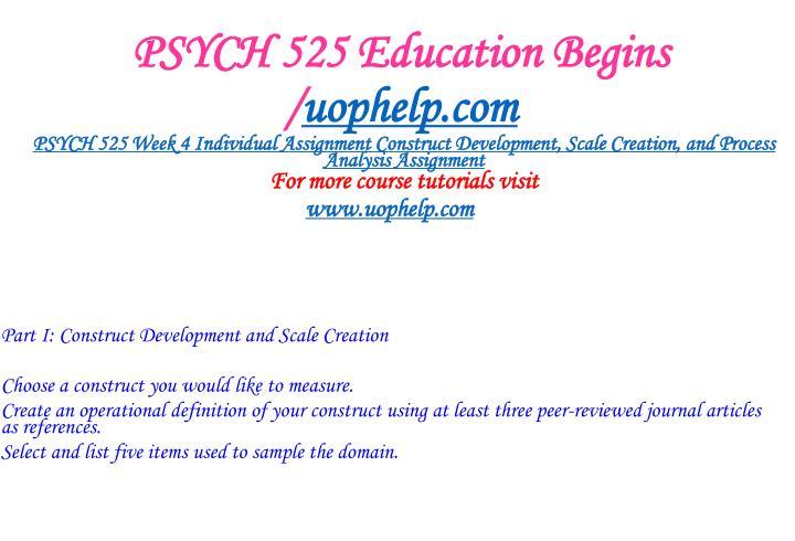 PSYCH 525 Education Begins /