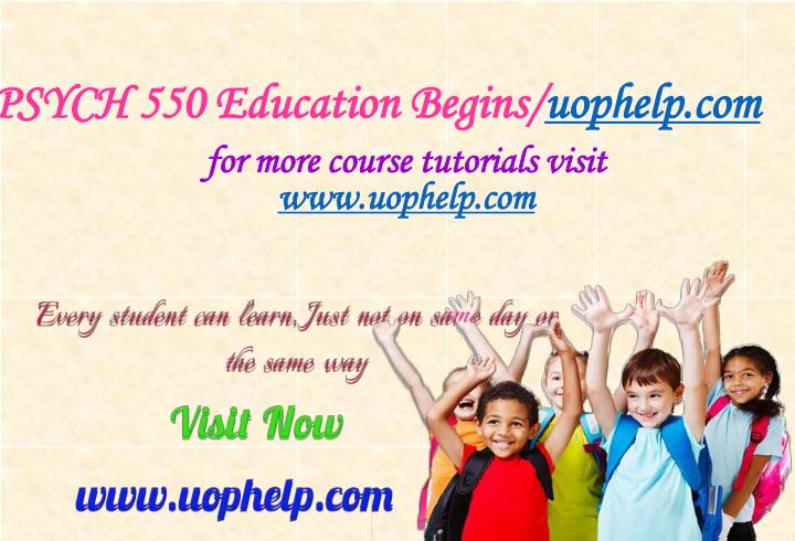 Psych 550 education begins uophelp com
