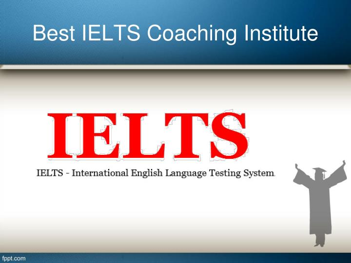 Best IELTS Coaching Institute