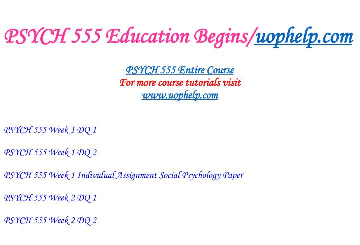 Psych 555 education begins uophelp com1