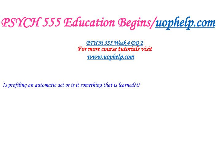 PSYCH 555 Education Begins/