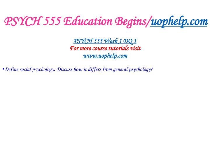 Psych 555 education begins uophelp com2