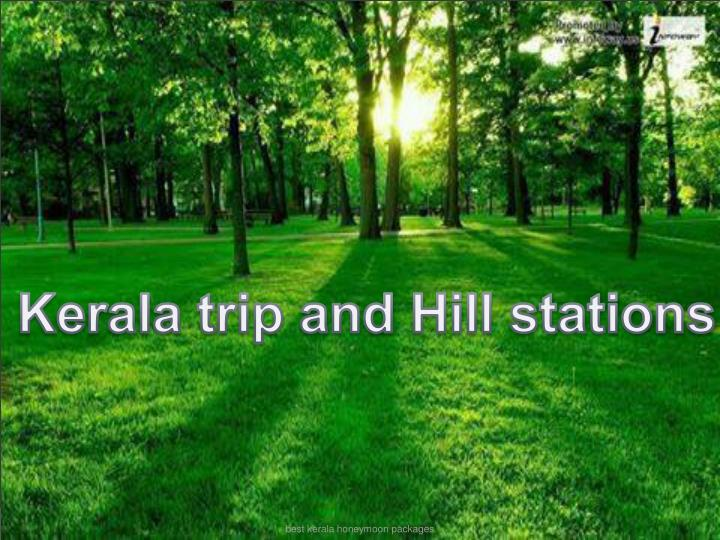 Kerala trip and Hill stations