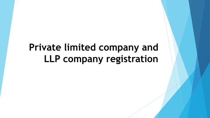Private limited company and LLP company registration