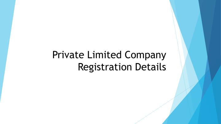 Private Limited Company Registration Details