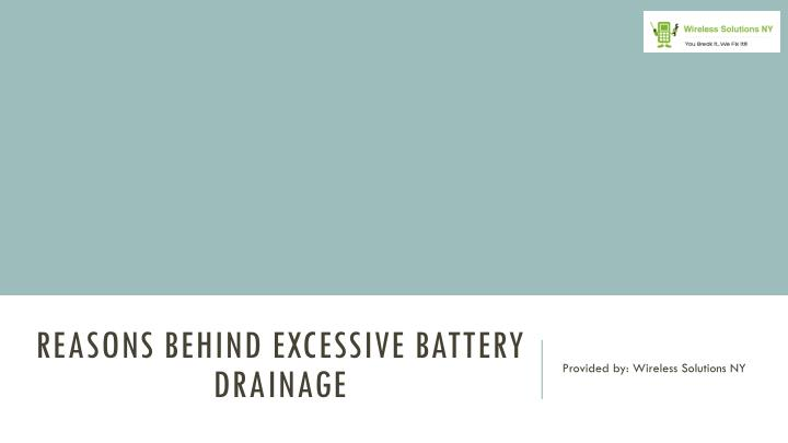 Reasons behind excessive battery drainage