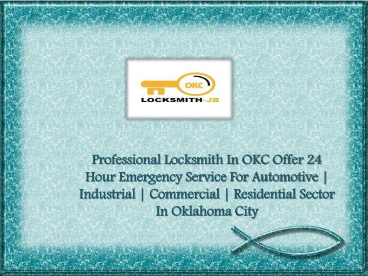 Professional Locksmith In OKC Offer 24 Hour Emergency Service For Automotive | Industrial | Commercial | Residential Sector In Oklahoma City
