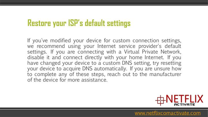 Restore your ISP's default settings