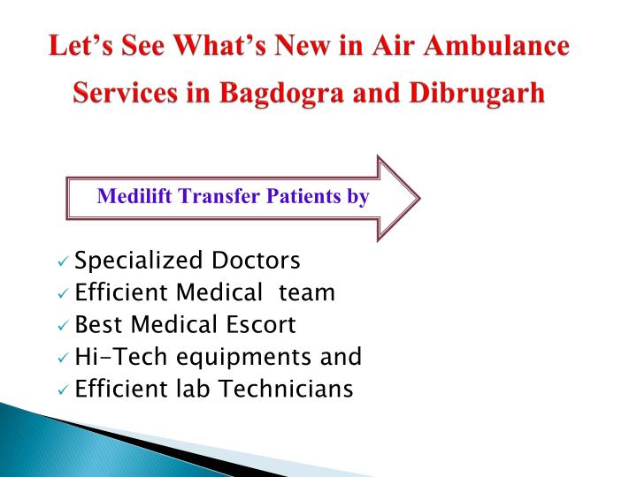 Let s see what s new in air ambulance services in bagdogra and dibrugarh