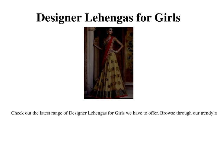 Designer Lehengas for Girls