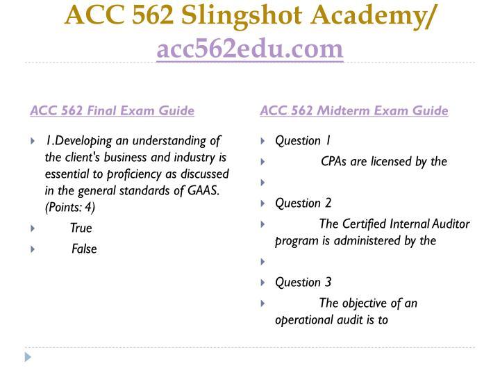 ACC 562 Slingshot Academy/