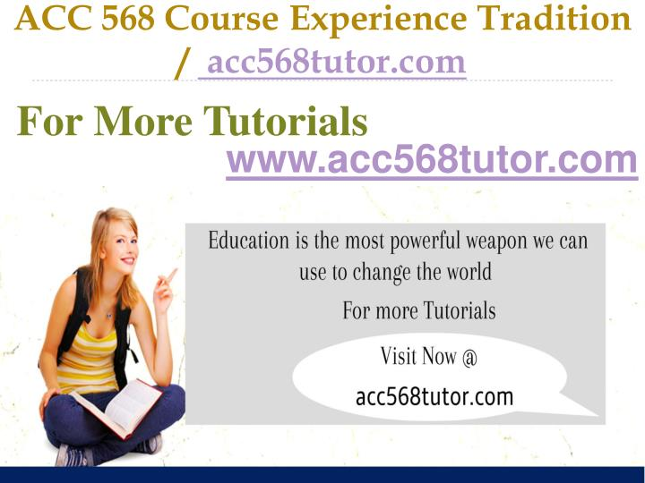 Acc 568 course experience tradition acc568tutor com