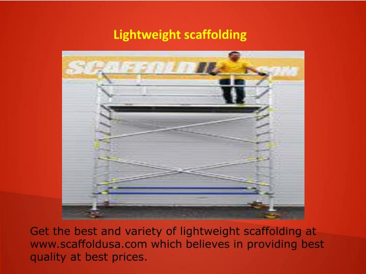 Lightweight scaffolding