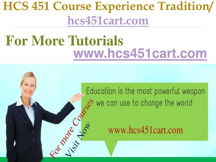 Hcs 451 course experience tradition hcs451cart com