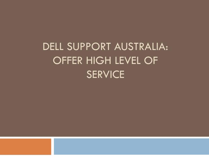 Dell Support Australia: Offer High Level of Service