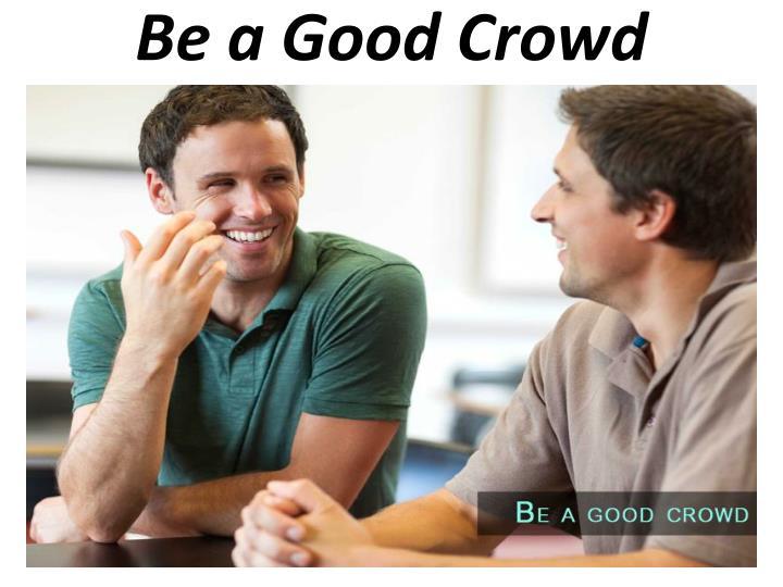 Be a Good