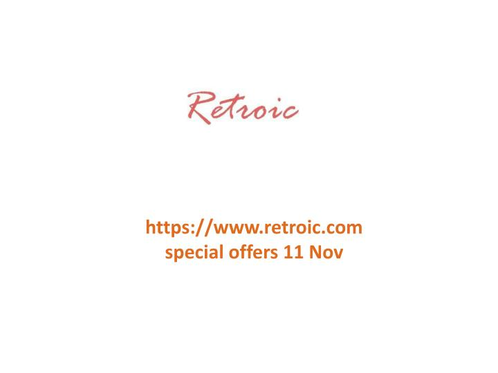 Https://www.retroic.comspecial offers 11 Nov