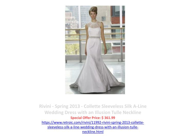 Rivini - Spring 2013 - Collette Sleeveless Silk A-Line Wedding Dress with an Illusion Tulle Neckline