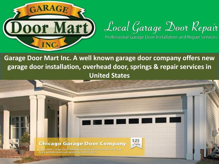 Garage Door Mart Inc. A well known garage door company offers new garage door installation, overhead door, springs & repair services in United States