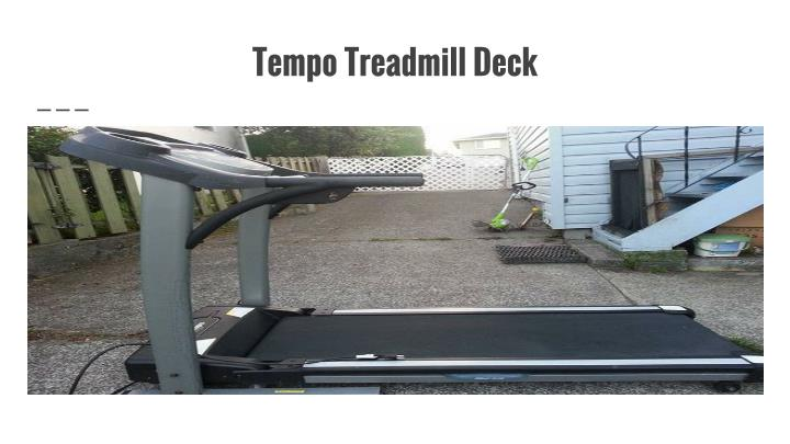 Tempo treadmill deck