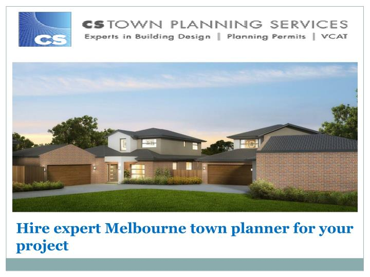 Hire expert Melbourne town planner for your project