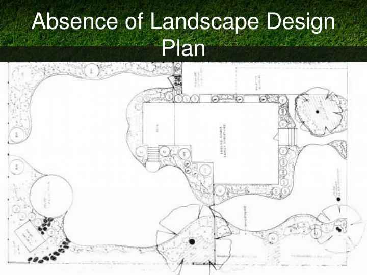 Absence of Landscape Design Plan