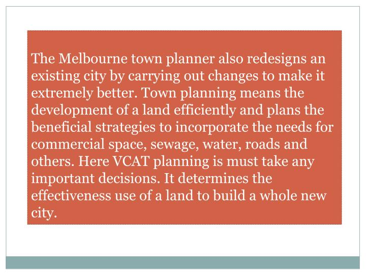 The Melbourne town planner also redesigns an
