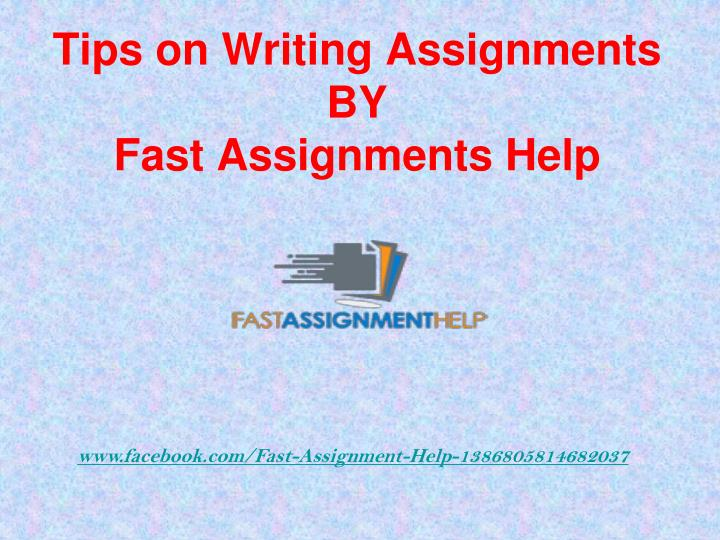 Tips on Writing Assignments BY