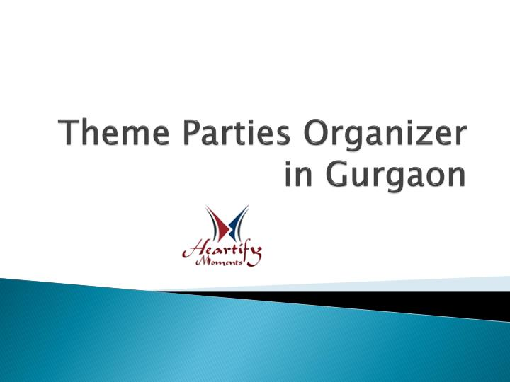 Theme parties organizer in gurgaon
