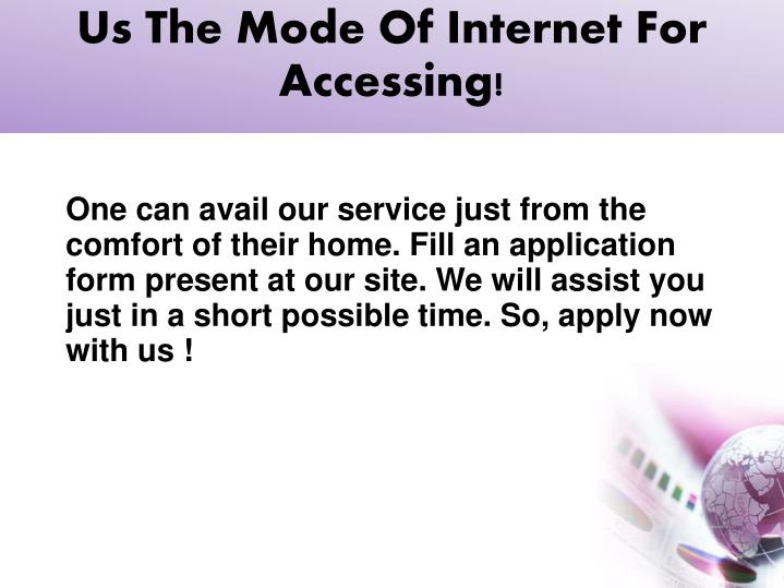 Us The Mode Of Internet For Accessing!