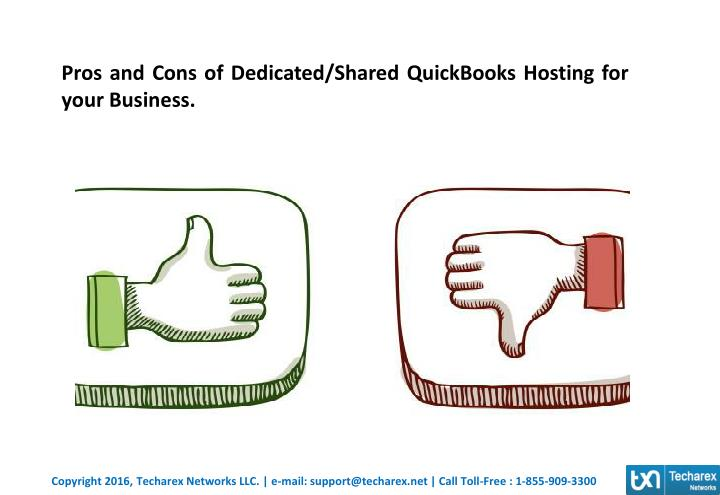 Pros and Cons of Dedicated/Shared QuickBooks Hosting for your Business.