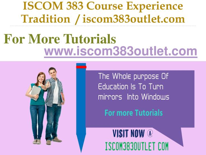 ISCOM 383 Course Experience Tradition  / iscom383outlet.com